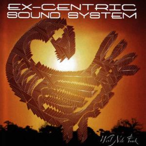 EX-CENTRIC SOUND SYSTEM – Wadjo