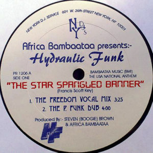 AFRIKA BAMBAATAA presents HYDRAULIC FUNK - The Star Spangled Banner/The Spell Of Kingu