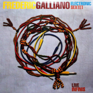 FREDERIC GALLIANO ELECTRONIC SEXTET – Live Infinis
