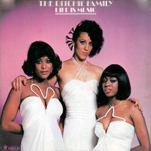 THE RITCHIE FAMILY – Life Is Music