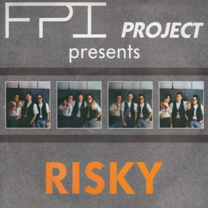 FPI PROJECT presents – Risky