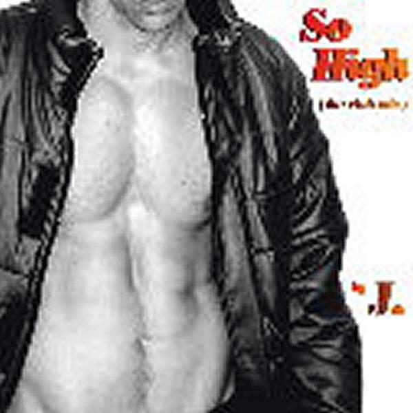 J - So High