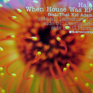 HALO feat THAT KID ADAM - When House Was EP