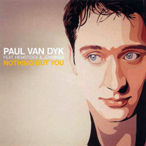 PAUL VAN DYK feat HEMSTOCK & JENNINGS – Nothing But You
