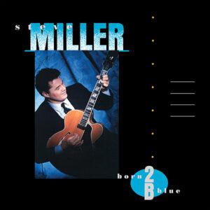 STEVE MILLER – Born 2 B Blue