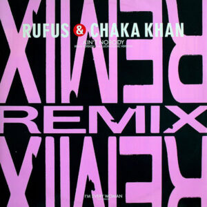 RUFUS & CHAKA KHAN - Ain't Nobody Remix