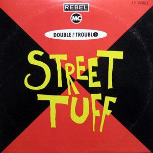 REBEL MC & DOUBLE THE TROUBLE - Street Tuff