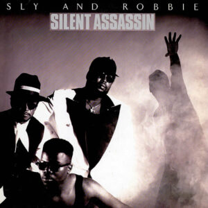 SLY & ROBBIE – Silent Assassin