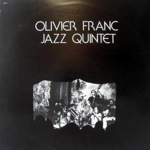 OLIVIER FRANC JAZZ QUINTET - Olivier Franc Jazz Quintet
