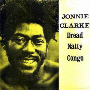 JONNIE CLARKE - Dread Natty Congo