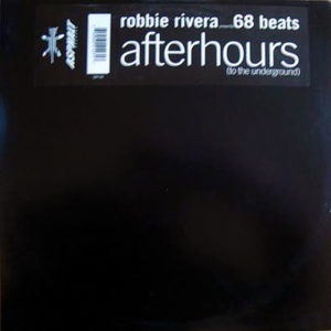 ROBBIE RIVERA presents 68 BEATS – Afterhours ( To The Underground )