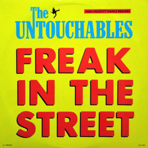 THE UNTOUCHABLES - Freak In The Street