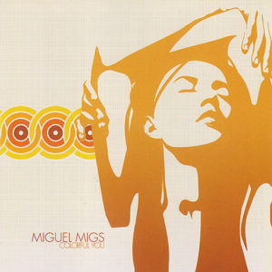 MIGUEL MIGS – Colorful You