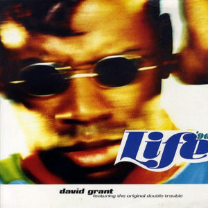 DAVID GRANT feat THE ORIGINAL DOUBLE TROUBLE – Life '90