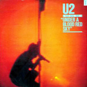 U2 – Under A Blood Red Sky