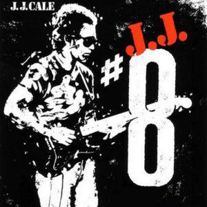 J.J. CALE – #8