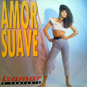 ISAMAR & COMPANIA – Amor Suave/Sonrisa Furtiva