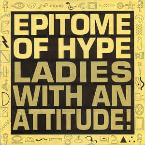 EPITOME OF HYPE - Ladies With An Attitude