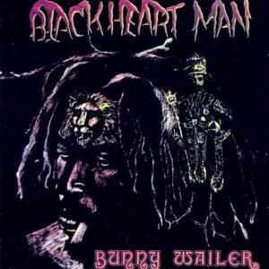 BUNNY WAILER – Blackheart Man