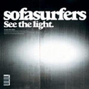 SOFASURFERS – See The Light