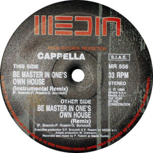 CAPPELLA – Be Master In One's Own House Remix