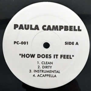 PAULA CAMPBELL - How Does It Feel/Who Got Next