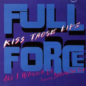 FULL FORCE feat SAMANTHA FOX – Kiss Those Lips/All I Wanna Do…