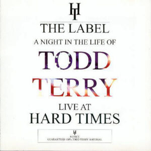 TODD TERRY – A Night In The Life Of Todd Terry Live At Hard Times