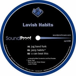 LAVISH HABITS - Jug Band Funk/Jazzy Habits/U Can Beat This
