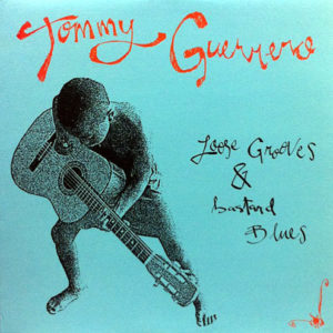 TOMMY GUERRERO – Loose Grooves & Bastard Blues