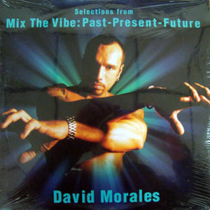 VARIOUS - Mix The Vibe: Past-Present-Future Mix by David Morales