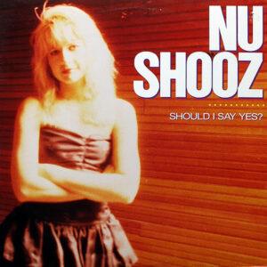 NU SHOOZ - Should I Say Yes?