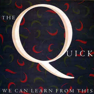 THE QUICK – We Can Learn From This