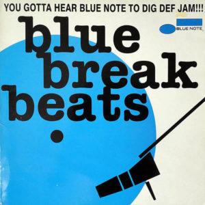 VARIOUS – Blue Break Beats ( You Gotta Hear Blue Note To Dig Def Jam )