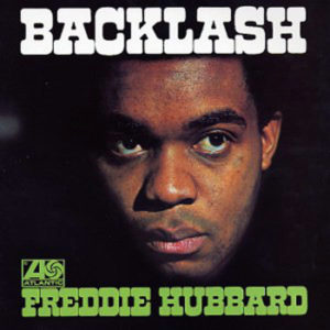 FREDDIE HUBBARD – Backlash