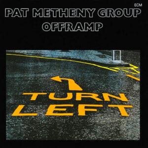PAT METHENY GROUP - Offramp