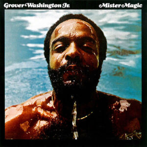 GROVER WASHINGTON JR – Mister Magic