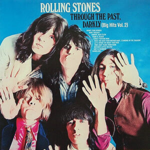 THE ROLLING STONES - Through The Past, Darkly ( Big Hits Vol.2 )