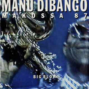 MANU DIBANGO - Makossa 87