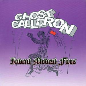GHOST CAULDRON – Invent Modest Fires ( Single Promo )