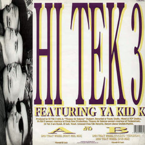 HI TEK 3 feat YA KID K – Spin That Wheel