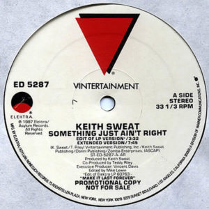 KEITH SWEAT – Something Just Ain't Righ't