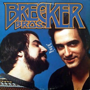 THE BRECKER BROTHERS – Don't Stop The Music