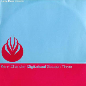 KERRI CHANDLER – Digital Soul 3