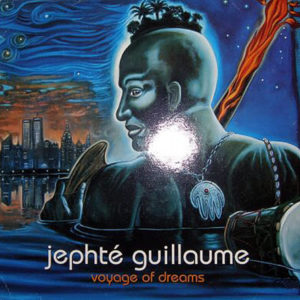 JEPHTE' GUILLAUME - Voyage Of Dreams