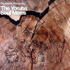 OSUNLADE – The Yoruba Soul Mixes
