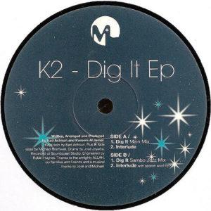 K2 - Dig It EP