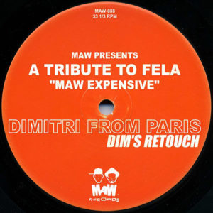 MAW presents A TRIBUTE TO FELA – Maw Expensive