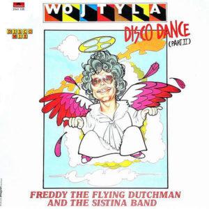 FREDDY THE FLYING DUTCHMAN & THE SISTINA BAND – Wojtyla Disco Dance