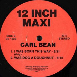 CARL BEAN / CAT STEVENS – I Was Born This Way/Was Dog A Doughnut